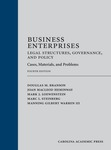 Business Enterprises—Legal Structures, Governance, and Policy: Cases, Materials, and Problems (4th Edition) by Douglas Branson, Joan MacLeod Heminway, Mark J. Loewenstein, Marc I. Steinberg, and Manning G. Warren III