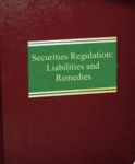 Securities Regulation: Liabilities and Remedies