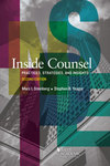 Inside Counsel: Practices, Strategies, and Insights (2nd Edition) by Marc I. Steinberg and Stephen B. Yeager