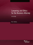 Lawyering and Ethics for the Business Attorney (5th Edition) by Marc I. Steinberg