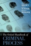 The Oxford Handbook of Criminal Process by Darryl K. Brown, Jenia I. Turner, and Bettina Weisser