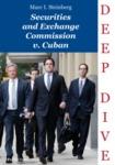 <em>Securities & Exchange Commission v. Mark Cuban</em>: Deep Dive Series by Marc I. Steinberg