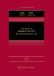 The Law of Armed Conflict: An Operational Approach (2d Edition) by Geoffrey S. Corn, Victor Hansen, Richard Jackson, Chris Jenks, Eric Talbot Jensen, and James A. Schoettler