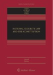 National Security Law and the Constitution (2d Edition) by Geoffrey S. Corn, Jimmy Gurule, Jeffrey D. Kahn, and Gary Corn